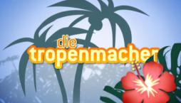 tropenmacher